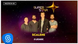 Scalene - O Legado (SuperStar 2015) [Áudio Oficial]