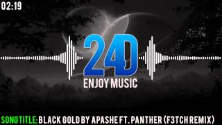 Apashe ft. Panther - Black Gold (F3TCH Remix) [Dubstep]