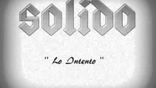 """Solido """"Lo Intento"""""""