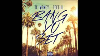 "Te-Money feat. TeeFLii - ""Bang Yo Set"" OFFICIAL VERSION"