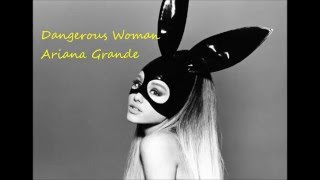 Ariana Grande -- Dangerous Woman (audio)+ tradução