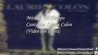 Laurie Colon - Mi Tiempo  (Video con Letra)