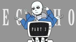 【 Undertale MEP 】 ECHO FINISHED