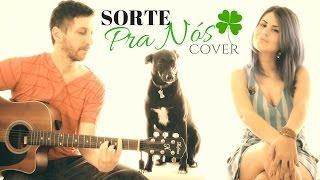 Jorge & Mateus - Sorte Pra Nós (Ny & Luciano Cover)