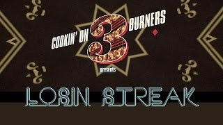 Cookin' on 3 Burners - Losin' Streak feat. Daniel Merriweather [Official Video]
