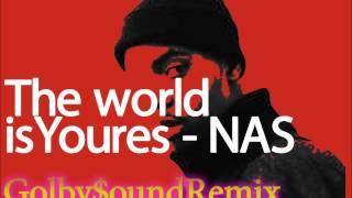 NAS - The world is Youres Golby$ound REMIX