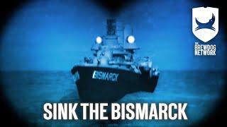 Sink the Bismarck! by BrewDog