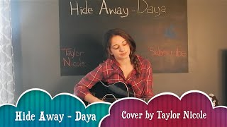 Hide Away Daya - Cover by Taylor Nicole