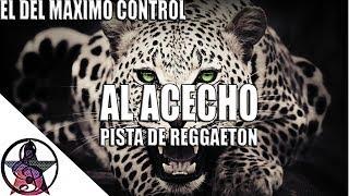 (AL ACECHO) Pista De Reggaeton | Uso Libre | Instrumental De Reggaeton