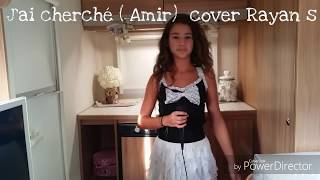 Amir - j'ai cherché cover Rayan s
