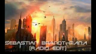 Sebastian Brandt - Mana (Radio Edit) (1080p HD)