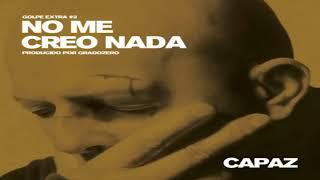 NO ME CREO NADA  GOLPE EXTRA #2   CAPAZ 20 GOLPES   NUEVO DISCO 2018 🔥