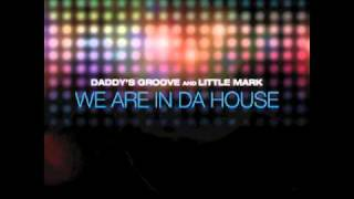 Daddy's Groove & Little Mark - We Are In Da House.m4v