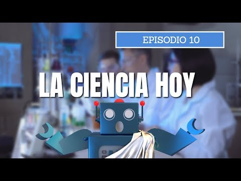 La Ciencia a través de la Historia - Episodio 10