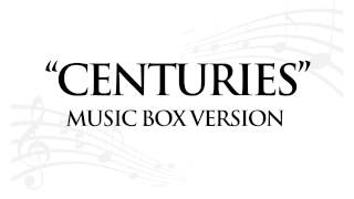 """""""CENTURIES"""" BY FALL OUT BOY - MUSIC BOX TRIBUTE"""