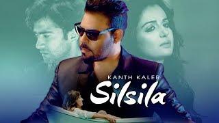 Silsila: Kanth Kaler (Full Song) | Jassi Bros | Kamal Kaler | New Punjabi Songs 2018 width=