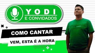 "Como cantar ""VEM ESTA É A HORA"" Vineyard -VOCATO"