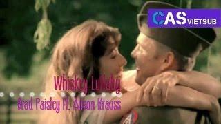WHISKEY LULLABY / BRAD PAISLEY FT. ALISON KRAUSS / vietsub