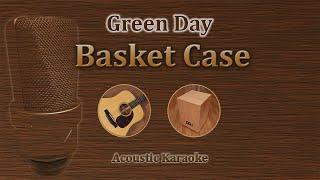 Basket Case - Green Day (Acoustic Karaoke)