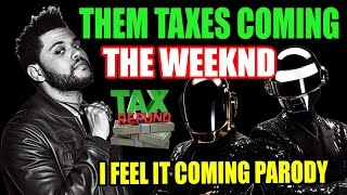 """The Weeknd - I Feel It Coming ft. Daft Punk (PARODY) """"Them Taxes Coming"""""""