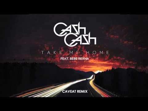 cash-cash-take-me-home-ft-bebe-rexha-caveat-remix-cash-cash
