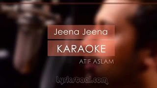 Jeena Jeena Lyrics with Audio | Atif Aslam - Badlapur | Karaoke Audio Video