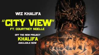 Wiz Khalifa - City View ft. Courtney Noelle [Official Audio]