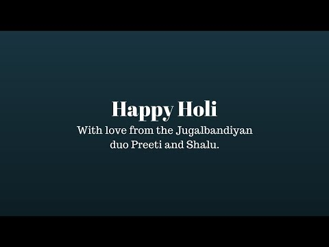 Holi 2018 | Jugalbandiyan | Bollywood Songs | Mashup | Festival of Colours!