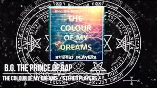 B.G. The Prince Of Rap - The Colour Of My Dreams (Stereo Players Remix)