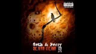 Seth & Ferry - Barrado Na Discoteca