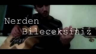 Ahmet Kaya - Nerden Bileceksiniz Fingerstyle Gitar Cover (Gürkan Kırkgöz)