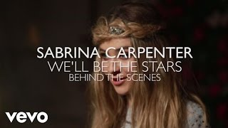 Sabrina Carpenter - We'll Be the Stars - Behind the Scenes