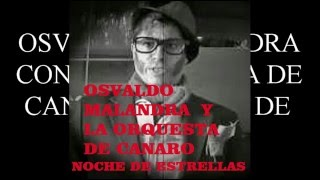 OSVALDO MALANDRA CON CANARO   NOCHE DE ESTRELLAS
