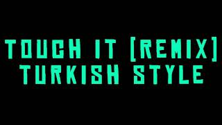 Busta rhymes - Touch it [ turkish style remix]