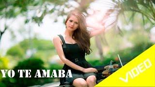 Yo Te Amaba sin fronteras Reggaeton Romantico®