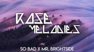 So Bad / Mr. Brightside Mashup