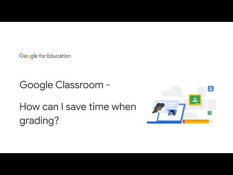 Google Classroom - How can I save time when grading?