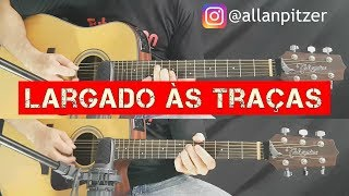 Largado às Traças - Zé Neto e Cristiano - Violão Cover