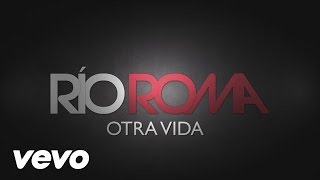 Río Roma - Otra Vida (Cover Audio)