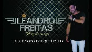 Já Bebi Todo Estoque Do Bar Part.Rogerio Ferrari- CD Leandro Freitas A Voz De Um Anjo (Lançamento)