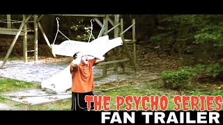 THE PSYCHO SERIES FAN TRAILER - McJuggernuggets 2015