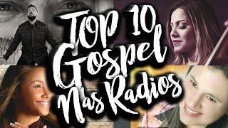 TOP 10 Músicas Gospel Mais Tocadas nas Rádios - Janeiro 2017