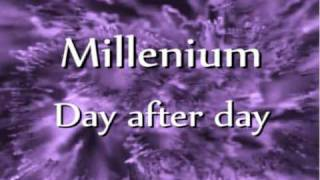 Millenium - Day after day