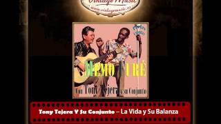 Tony Tejera Y Su Conjunto – La Vida y Su Balanza (Memo Furé) (Perlas Cubanas)