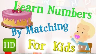 Learn numbers by Matching for Babies, Toddlers, Preschool and Kindergarten Kids
