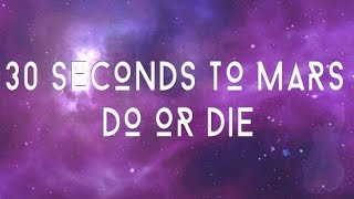 30 Seconds To Mars - Do or Die (Lyric Video)