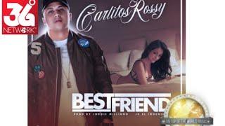 Best Friend - Carlitos Rossy [Audio]