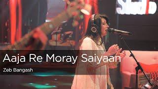Aaja Re Moray Saiyaan, Zeb Bangash, Episode 1, Coke Studio Season 9 width=