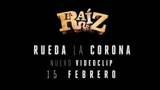 La Raíz - Rueda la Corona | Teaser Videoclip