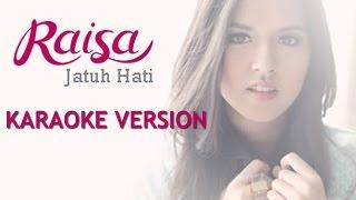 Raisa - Jatuh Hati (Karaoke + Lirik) HQ Audio